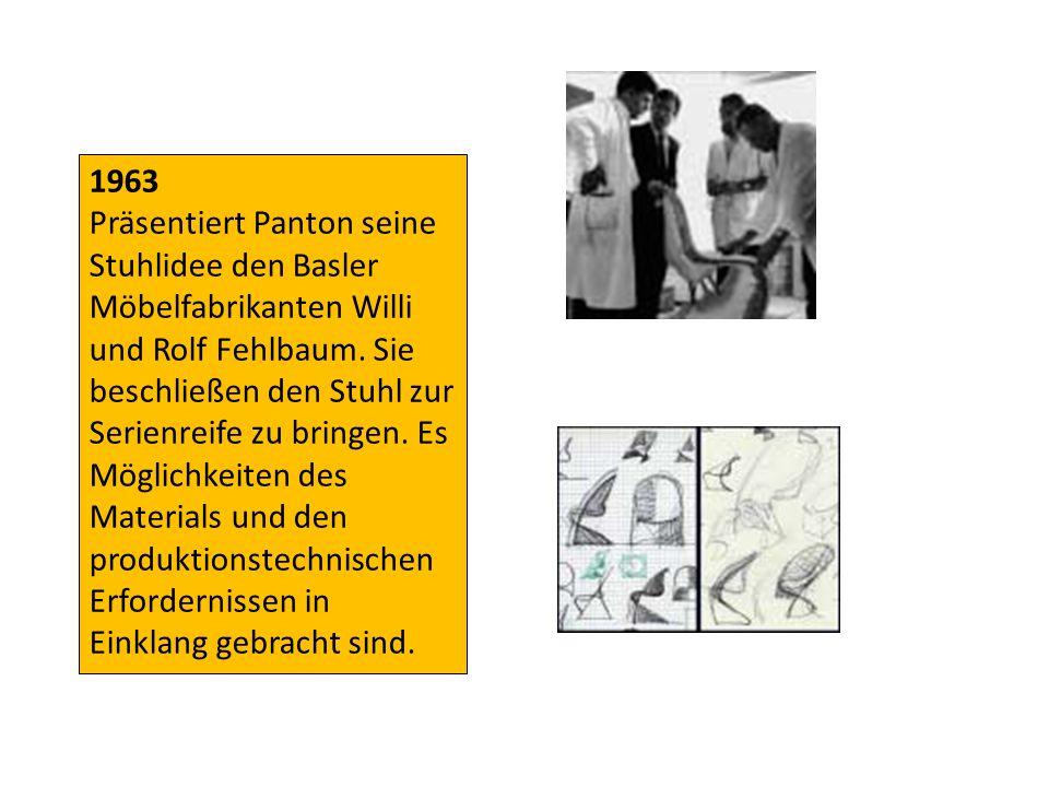 1963 Präsentiert Panton seine Stuhlidee den Basler Möbelfabrikanten Willi und Rolf Fehlbaum. Sie beschließen den Stuhl zur Serienreife zu bringen. Es.