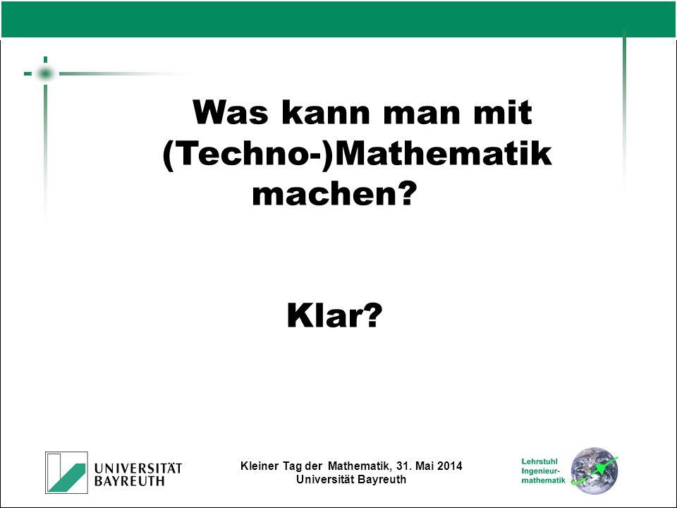 Was kann man mit (Techno-)Mathematik machen Klar