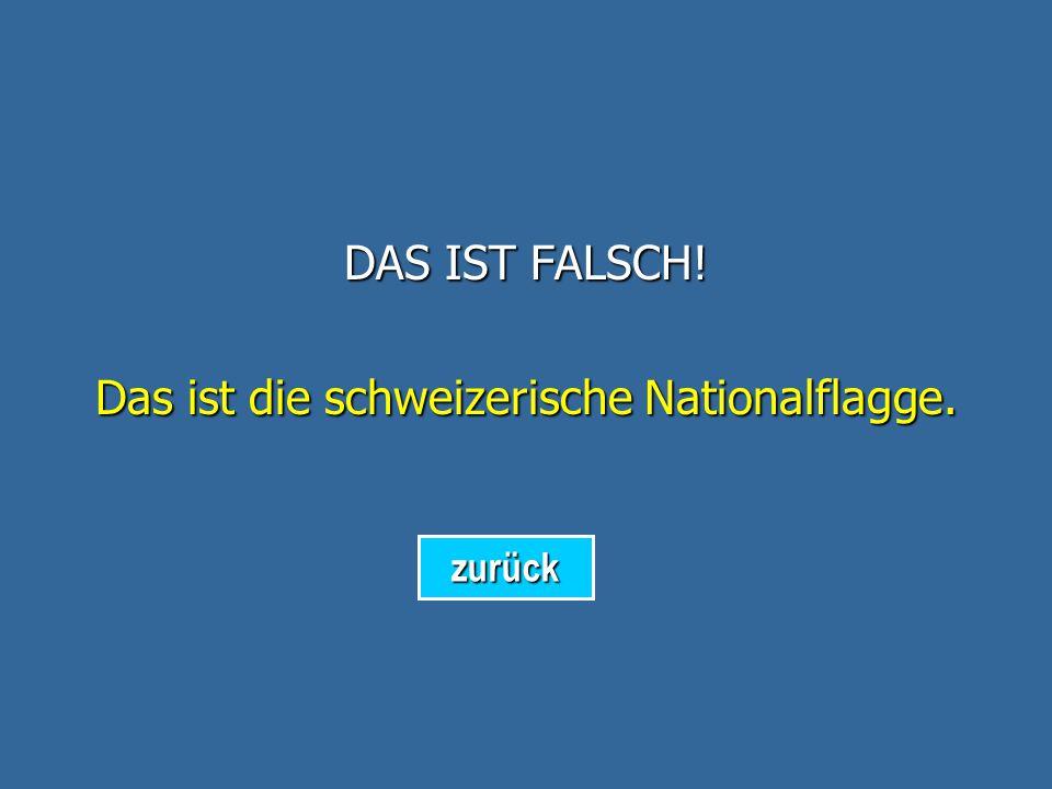 Das ist die schweizerische Nationalflagge.