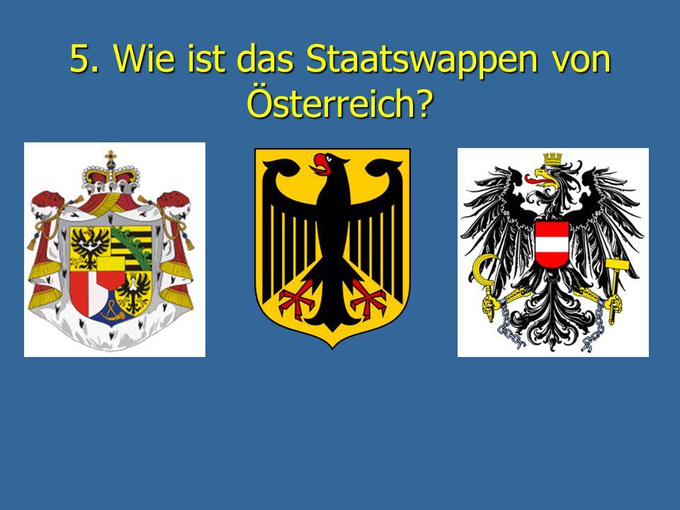 5. Wie ist das Staatswappen von Österreich