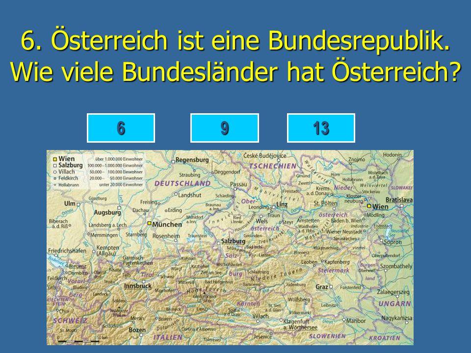 6. Österreich ist eine Bundesrepublik