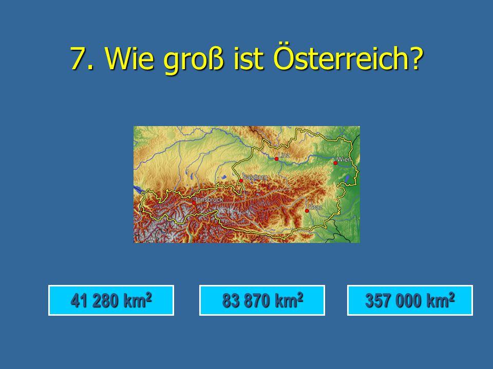 7. Wie groß ist Österreich