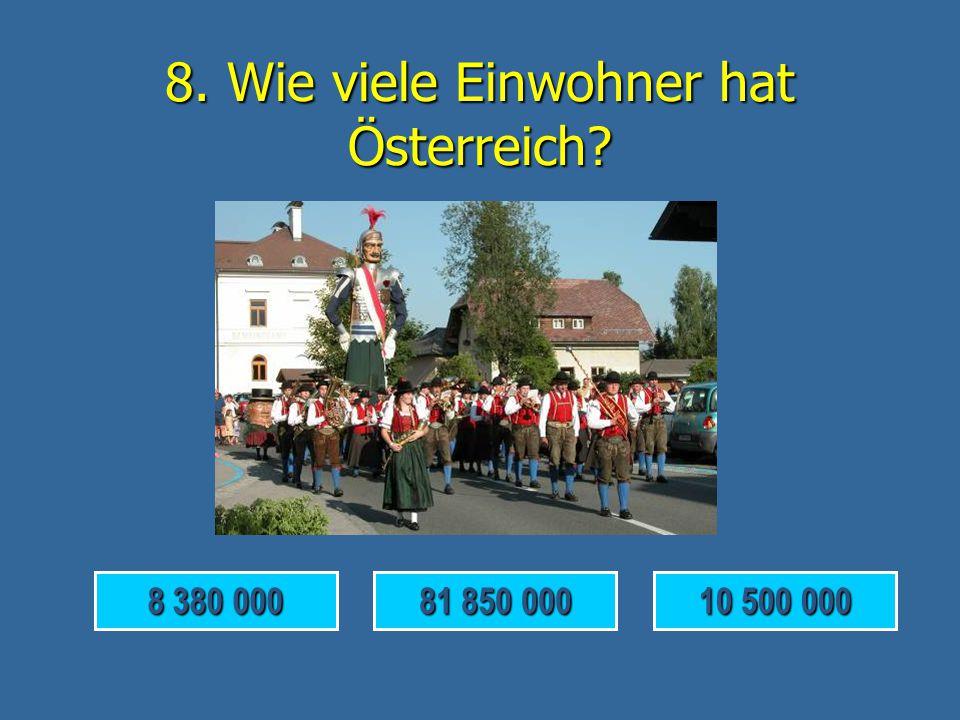 8. Wie viele Einwohner hat Österreich
