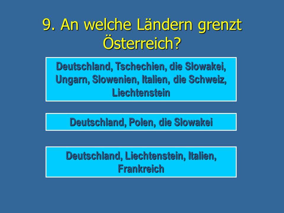 9. An welche Ländern grenzt Österreich