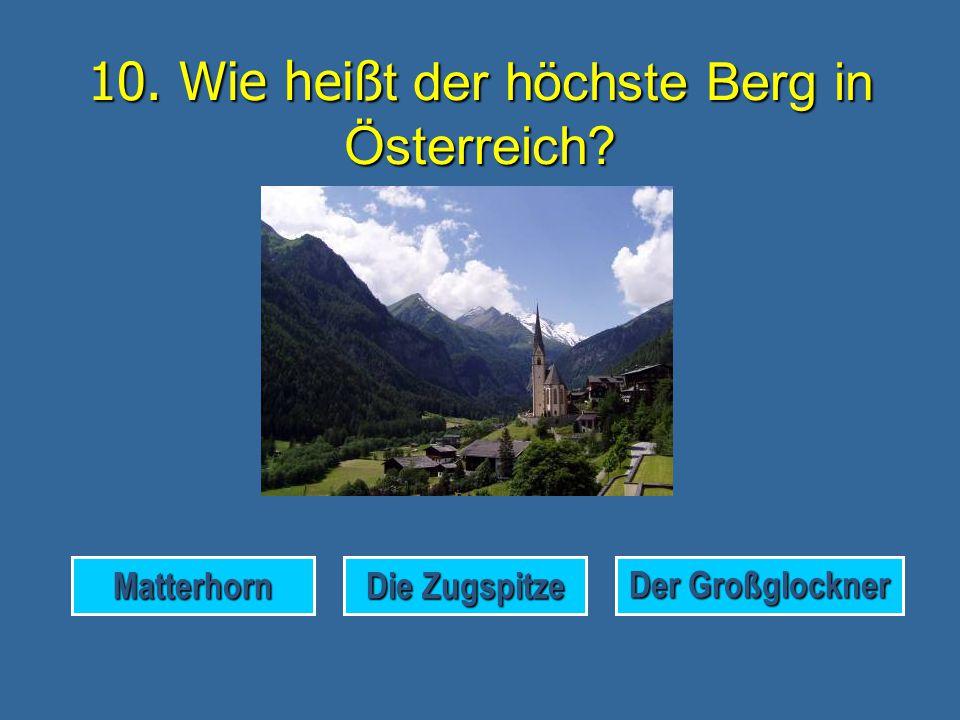 10. Wie heißt der höchste Berg in Österreich