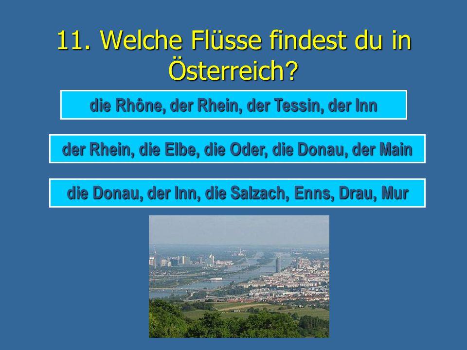 11. Welche Flüsse findest du in Österreich