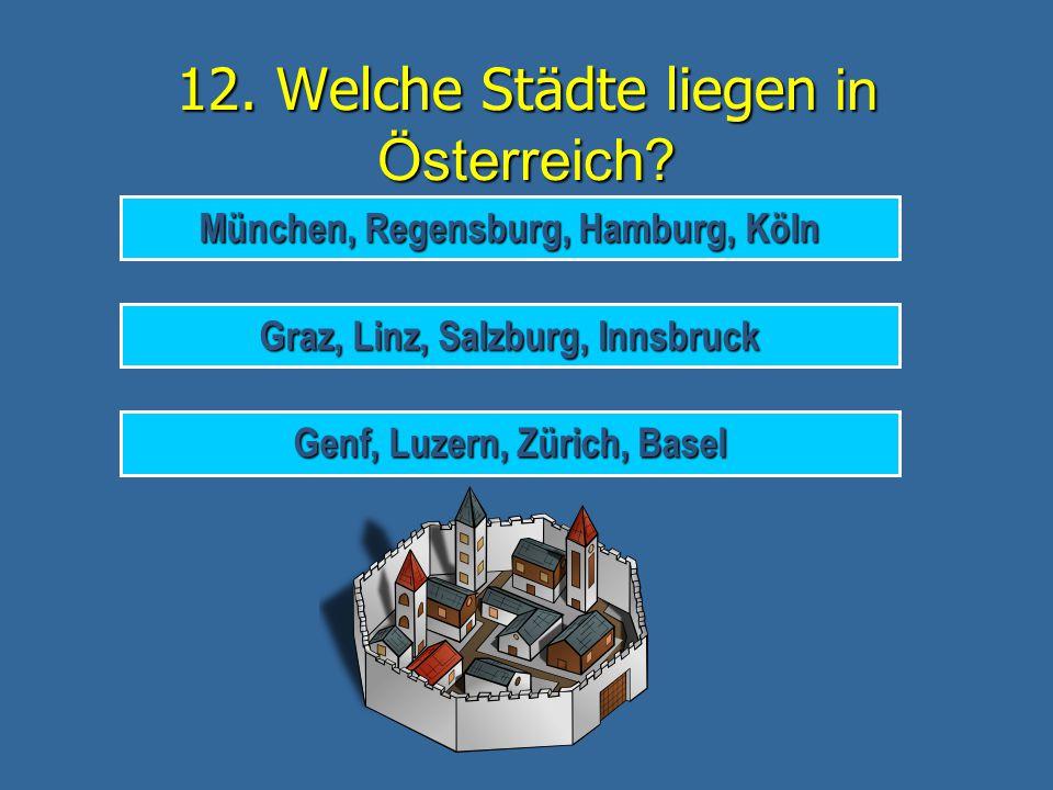 12. Welche Städte liegen in Österreich