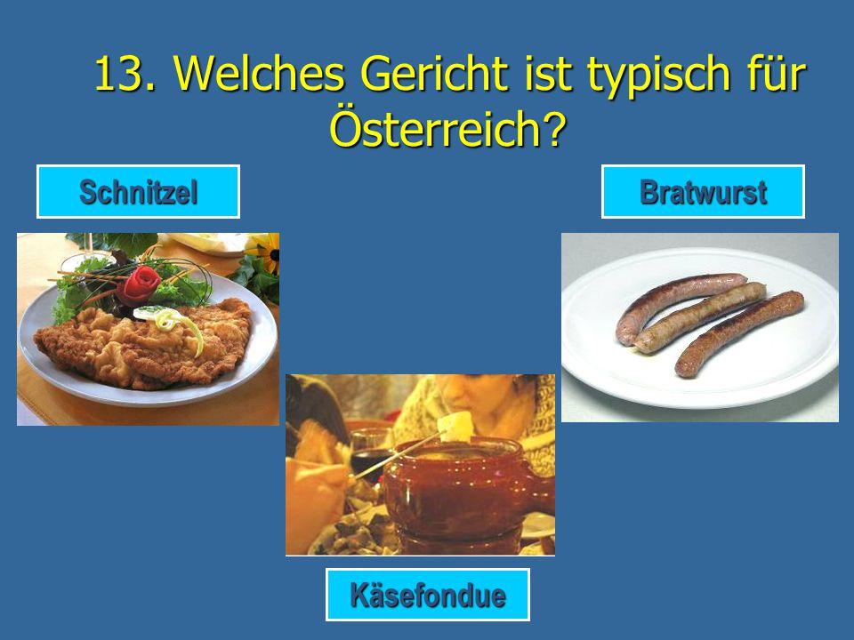 13. Welches Gericht ist typisch für Österreich