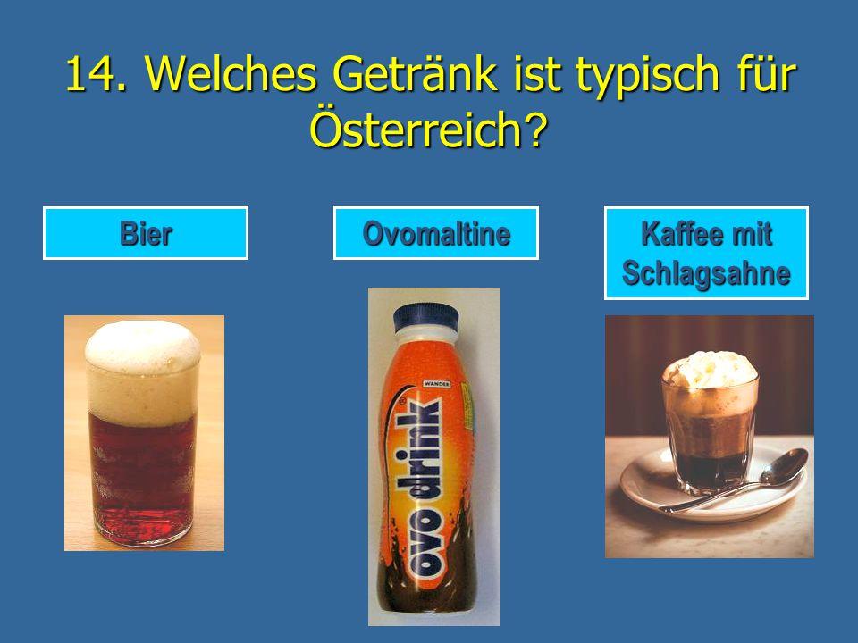 14. Welches Getränk ist typisch für Österreich