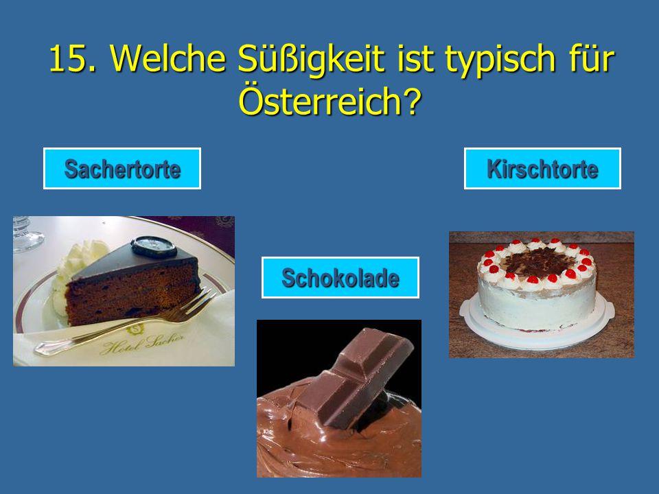 15. Welche Süßigkeit ist typisch für Österreich