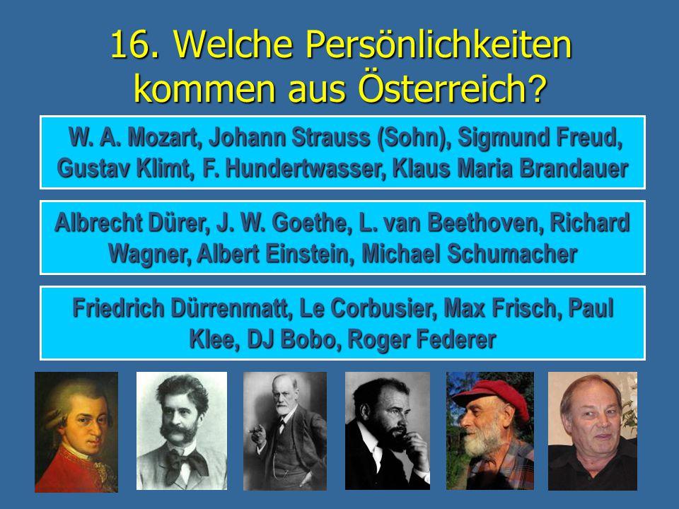 16. Welche Persönlichkeiten kommen aus Österreich
