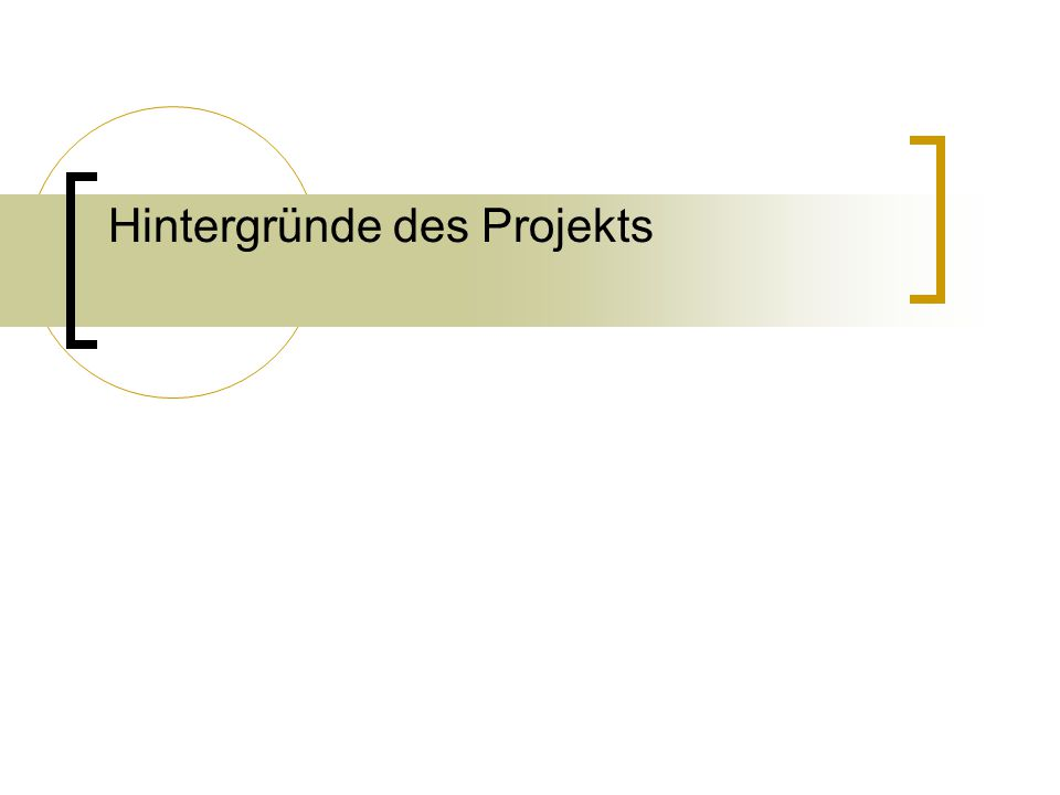 Hintergründe des Projekts