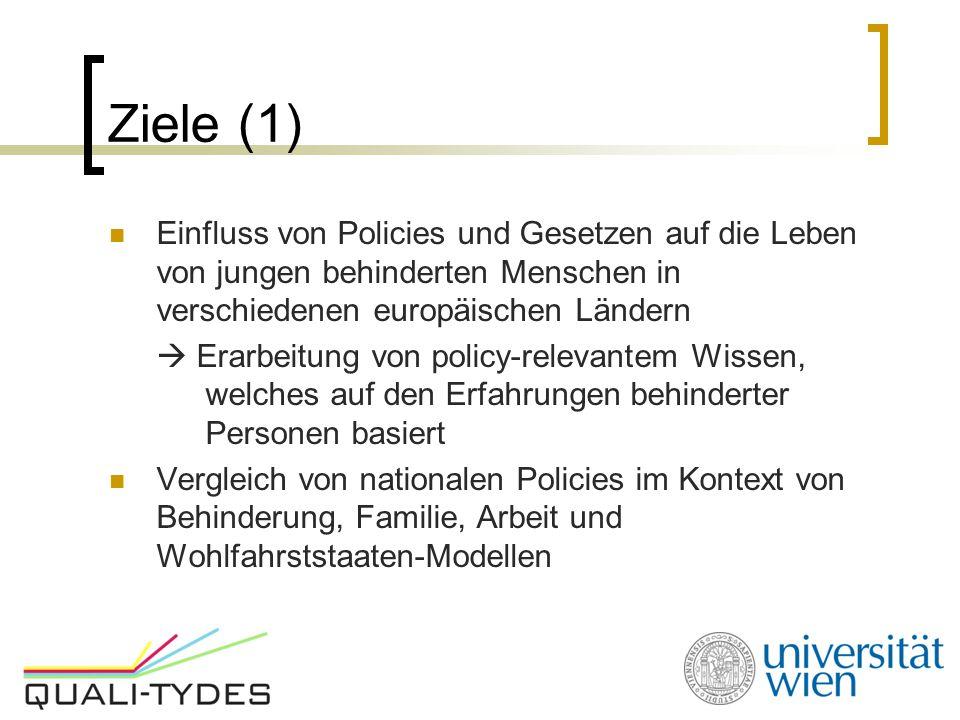 Ziele (1) Einfluss von Policies und Gesetzen auf die Leben von jungen behinderten Menschen in verschiedenen europäischen Ländern.