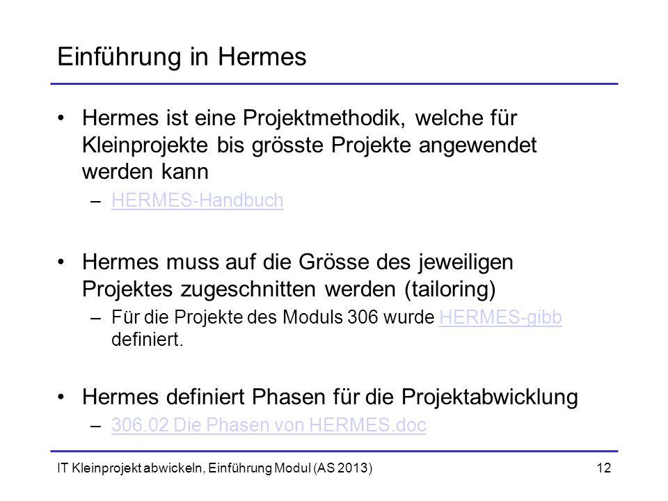 Einführung in Hermes Hermes ist eine Projektmethodik, welche für Kleinprojekte bis grösste Projekte angewendet werden kann.