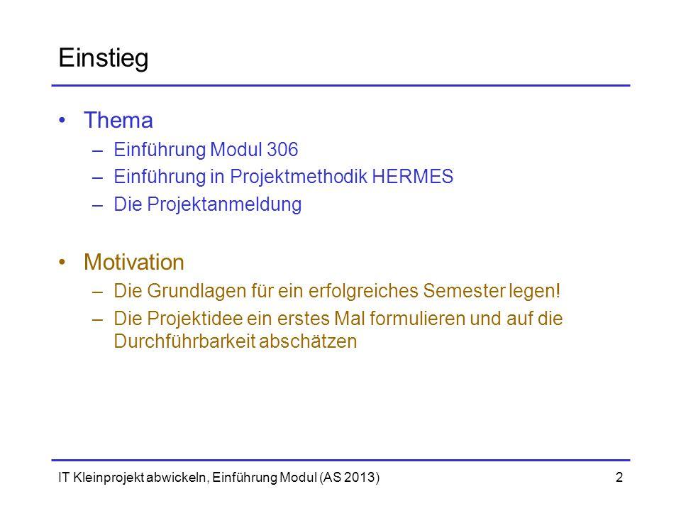 Einstieg Thema Motivation Einführung Modul 306