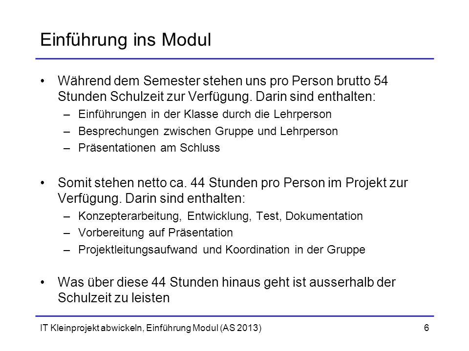 Einführung ins Modul Während dem Semester stehen uns pro Person brutto 54 Stunden Schulzeit zur Verfügung. Darin sind enthalten: