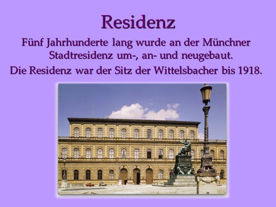 Die Residenz war der Sitz der Wittelsbacher bis 1918.