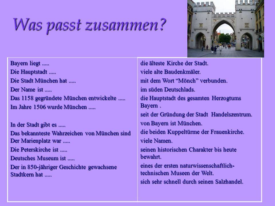 Was passt zusammen Bayern liegt ..... Die Hauptstadt .....