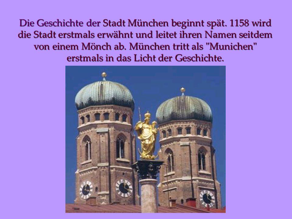 Die Geschichte der Stadt München beginnt spät