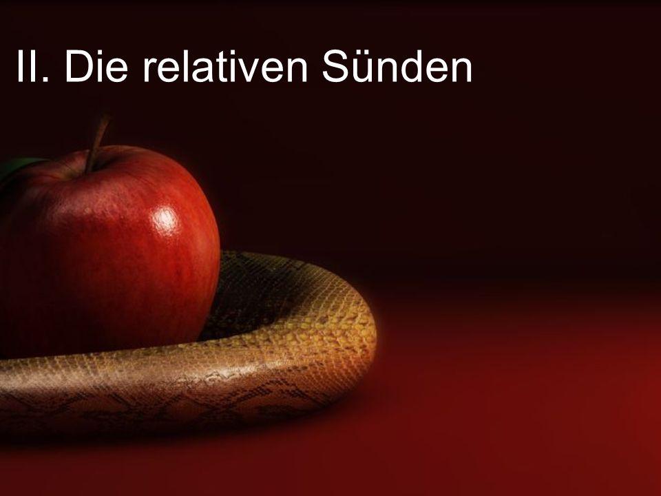 II. Die relativen Sünden