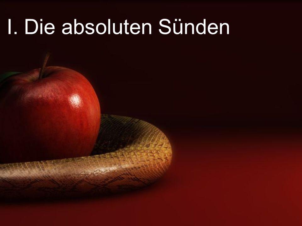 I. Die absoluten Sünden