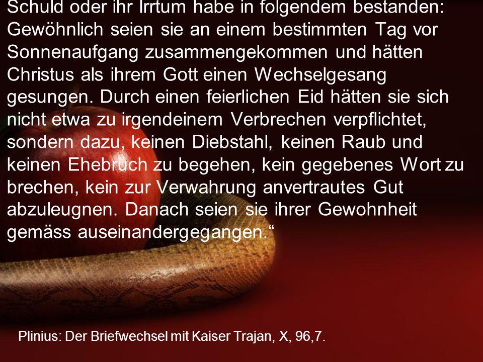 Plinius: Der Briefwechsel mit Kaiser Trajan, X, 96,7.