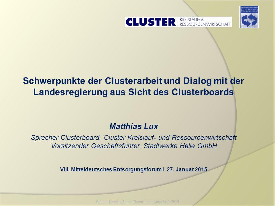 Schwerpunkte der Clusterarbeit und Dialog mit der