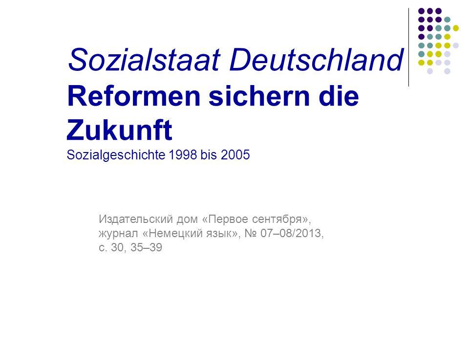 Sozialstaat Deutschland Reformen sichern die Zukunft Sozialgeschichte 1998 bis 2005
