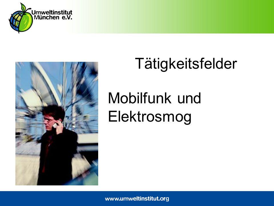 Tätigkeitsfelder Mobilfunk und Elektrosmog