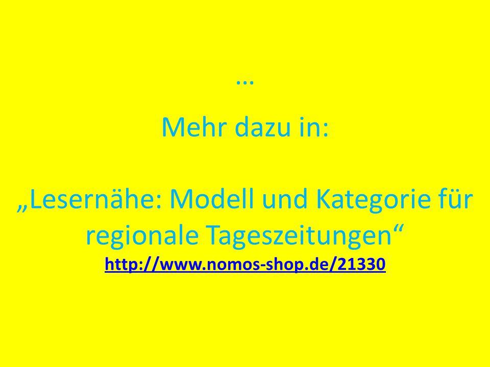 """… Mehr dazu in: """"Lesernähe: Modell und Kategorie für regionale Tageszeitungen http://www.nomos-shop.de/21330"""