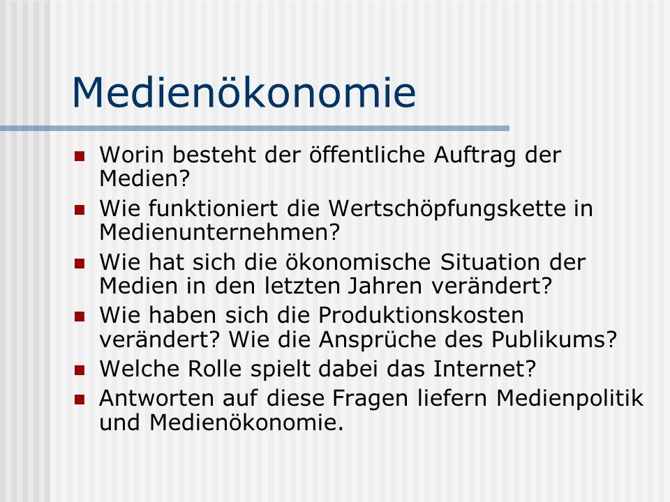 Medienökonomie Worin besteht der öffentliche Auftrag der Medien