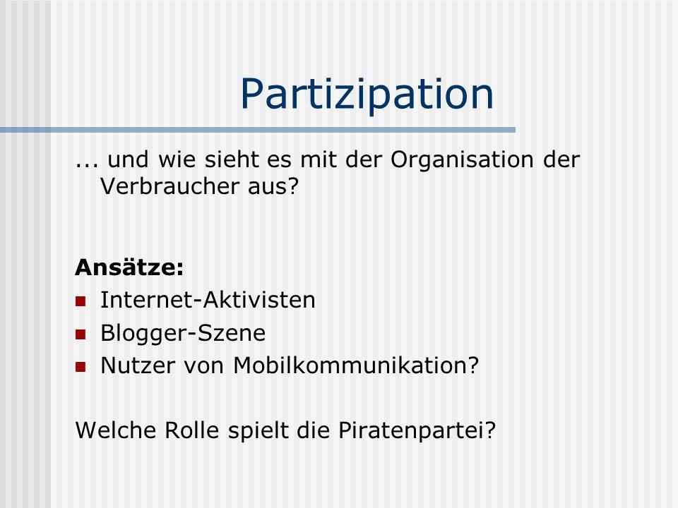 Partizipation ... und wie sieht es mit der Organisation der Verbraucher aus Ansätze: Internet-Aktivisten.