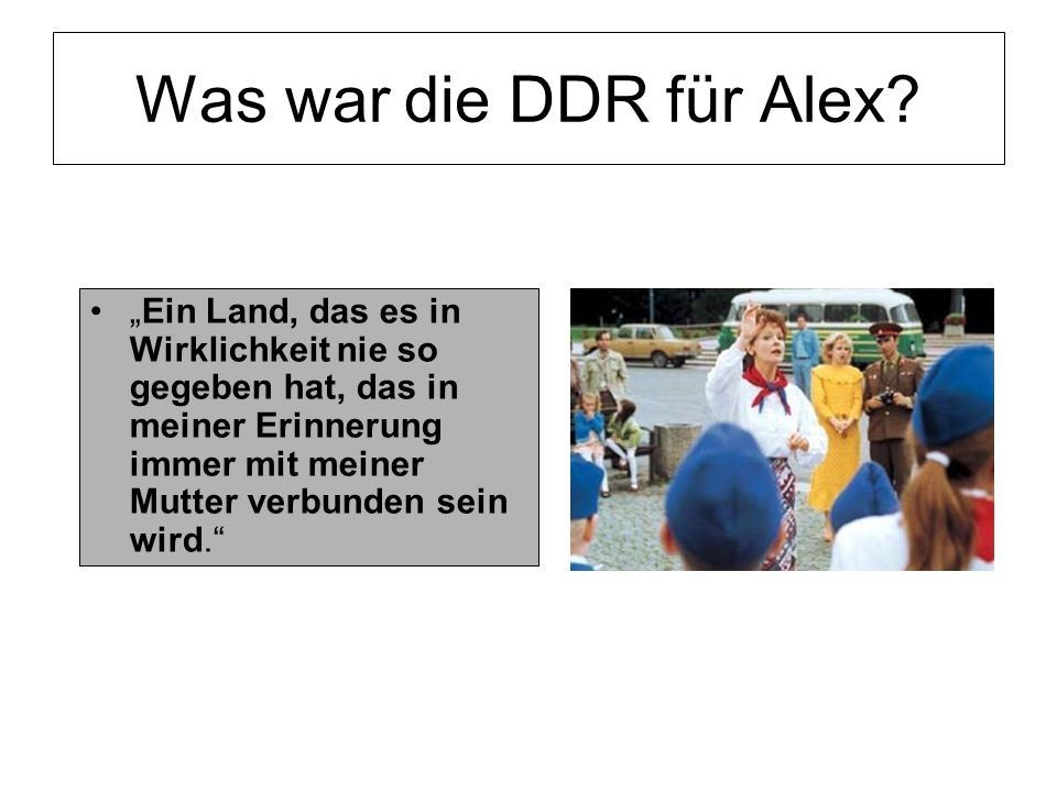 Was war die DDR für Alex