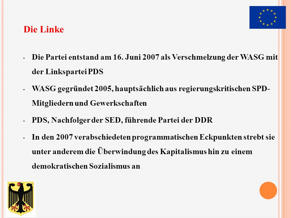 Die Linke Die Partei entstand am 16. Juni 2007 als Verschmelzung der WASG mit der Linkspartei PDS.