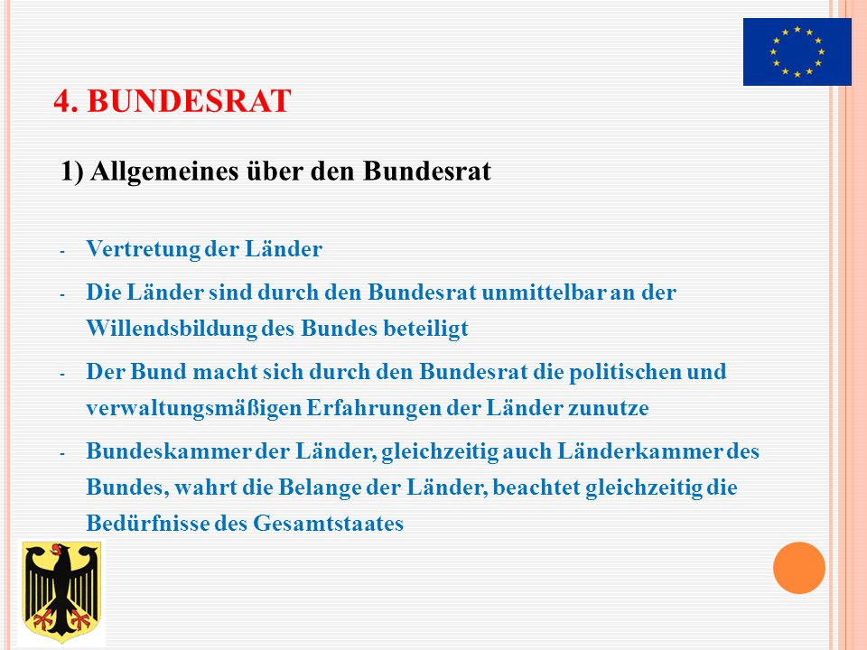 4. Bundesrat 1) Allgemeines über den Bundesrat Vertretung der Länder