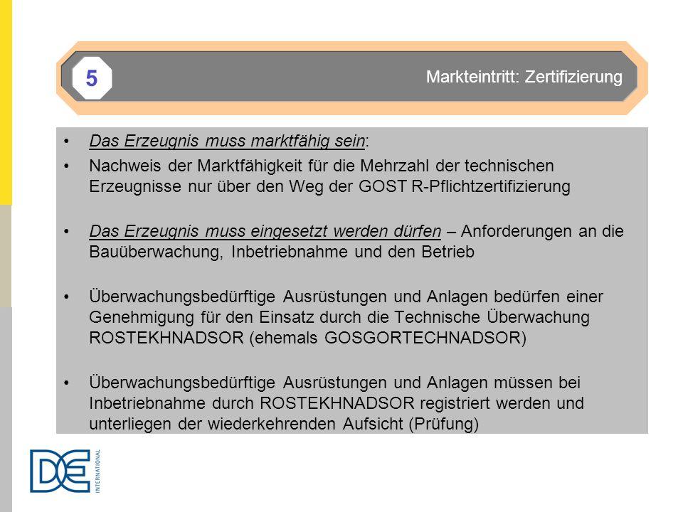 5 Markteintritt: Zertifizierung Das Erzeugnis muss marktfähig sein: