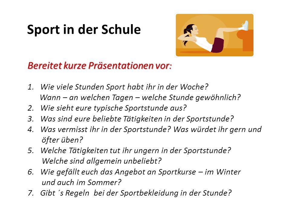 Sport in der Schule Bereitet kurze Präsentationen vor: