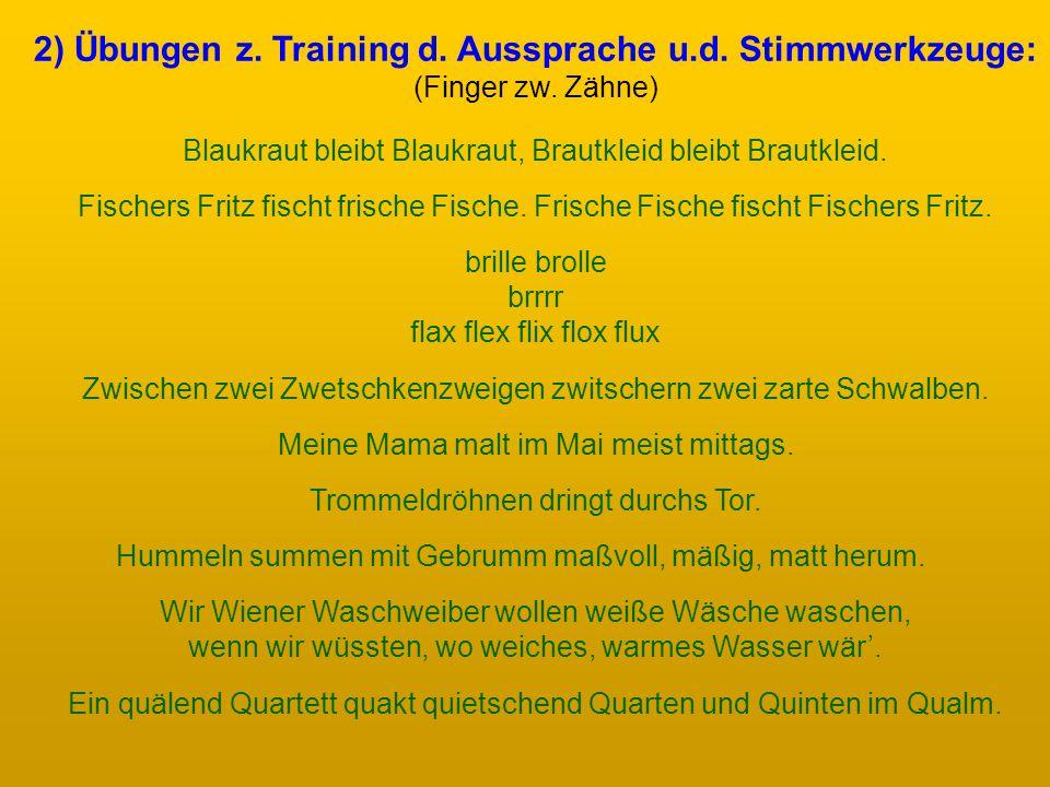 2) Übungen z. Training d. Aussprache u.d. Stimmwerkzeuge: