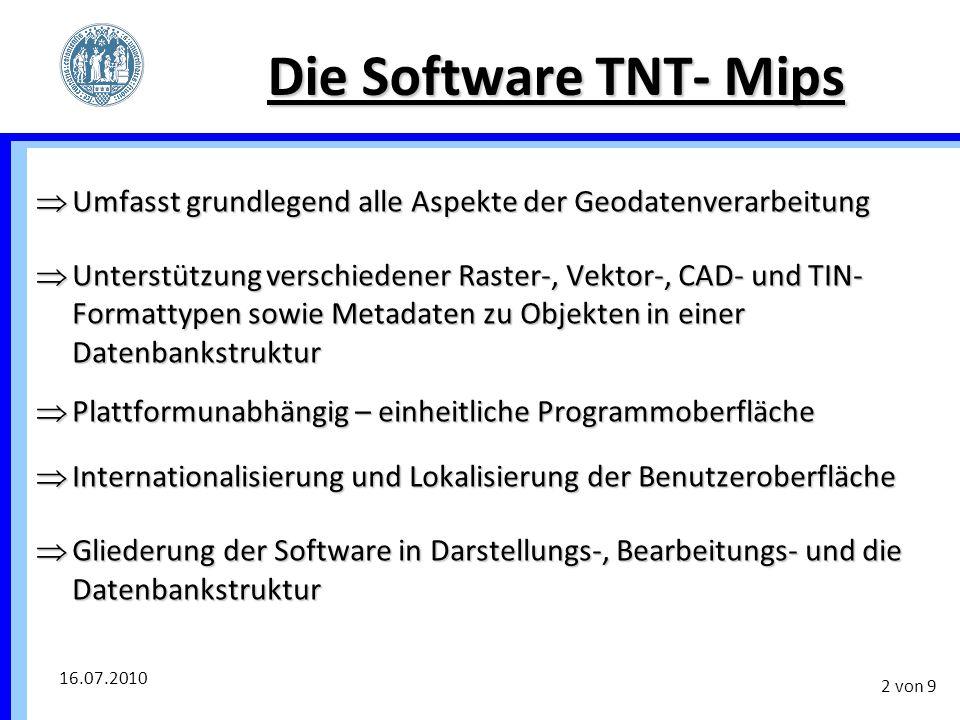 Die Software TNT- Mips Umfasst grundlegend alle Aspekte der Geodatenverarbeitung.
