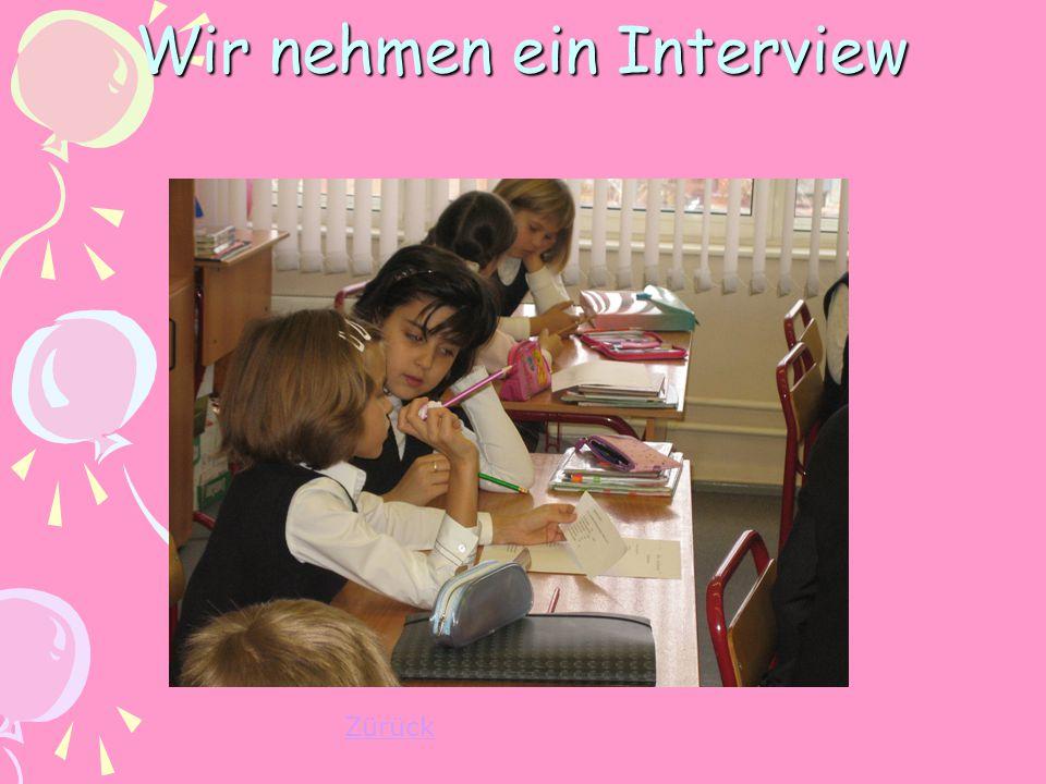 Wir nehmen ein Interview