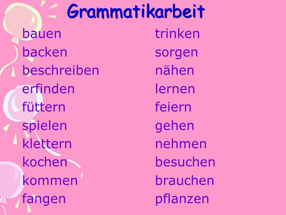 Grammatikarbeit bauen backen beschreiben erfinden füttern spielen