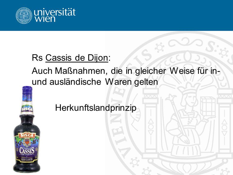 Rs Cassis de Dijon: Auch Maßnahmen, die in gleicher Weise für in- und ausländische Waren gelten Herkunftslandprinzip