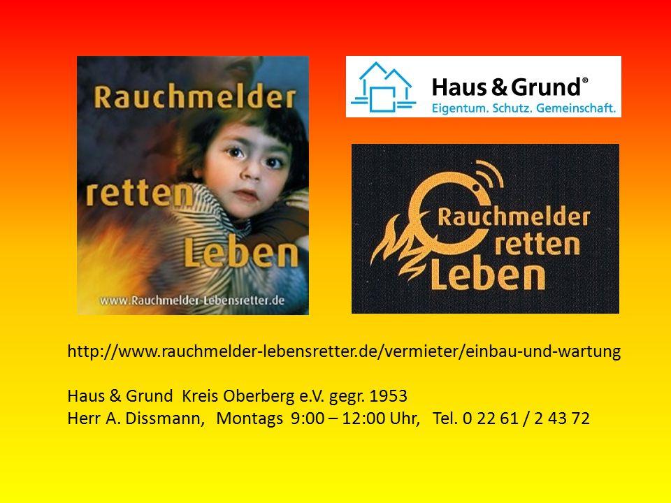 http://www.rauchmelder-lebensretter.de/vermieter/einbau-und-wartung Haus & Grund Kreis Oberberg e.V. gegr. 1953.