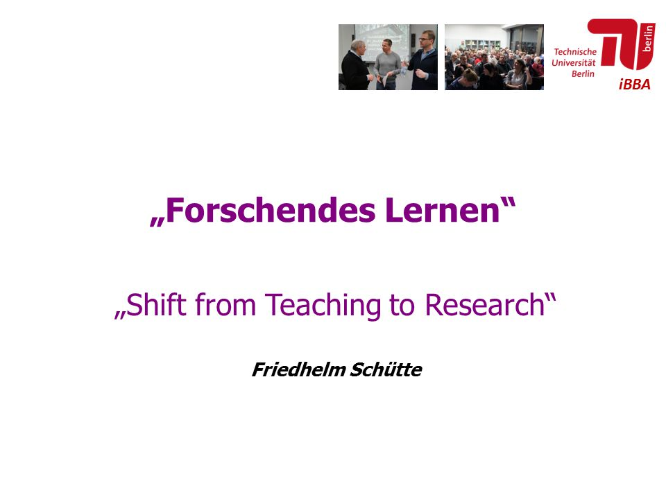 """Shift from Teaching to Research Friedhelm Schütte"
