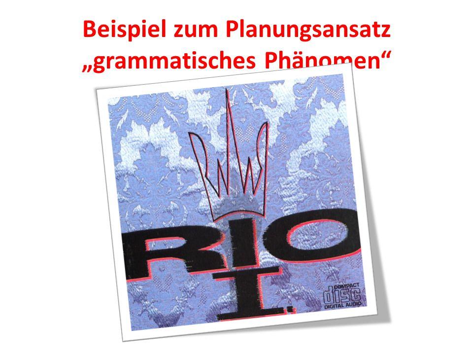 """Beispiel zum Planungsansatz """"grammatisches Phänomen"""