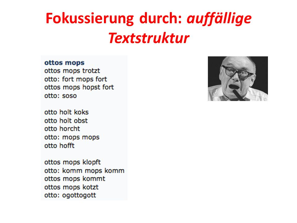 Fokussierung durch: auffällige Textstruktur