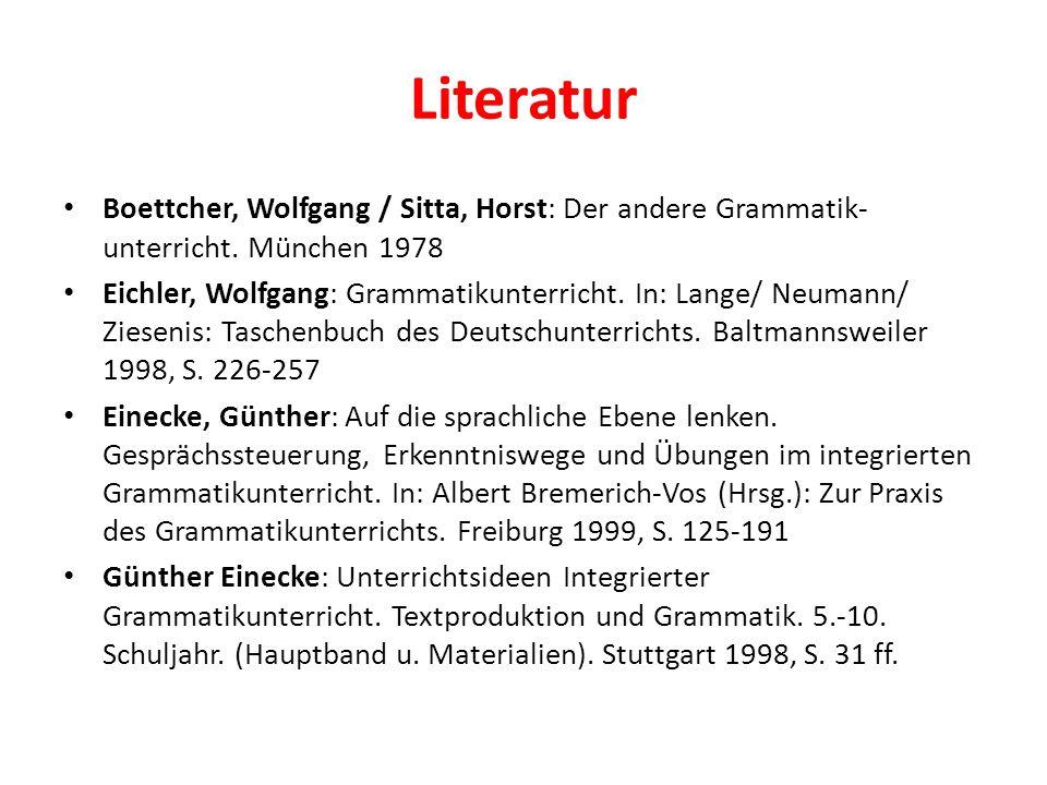 Literatur Boettcher, Wolfgang / Sitta, Horst: Der andere Grammatik-unterricht. München 1978.