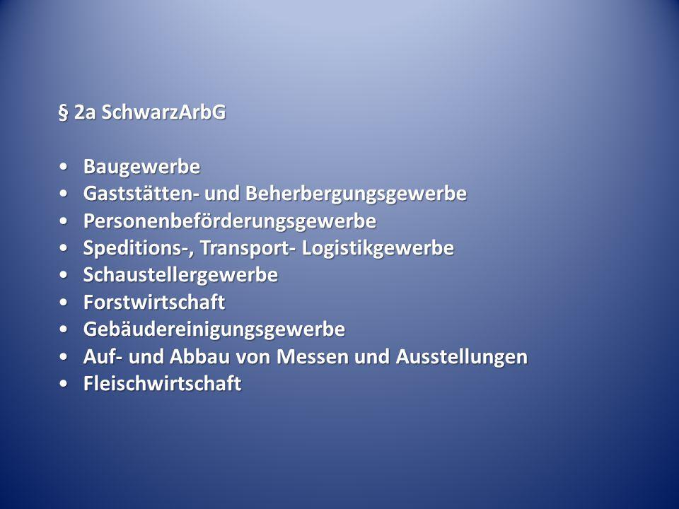 § 2a SchwarzArbG Baugewerbe. Gaststätten- und Beherbergungsgewerbe. Personenbeförderungsgewerbe. Speditions-, Transport- Logistikgewerbe.