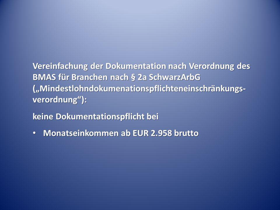 keine Dokumentationspflicht bei Monatseinkommen ab EUR 2.958 brutto