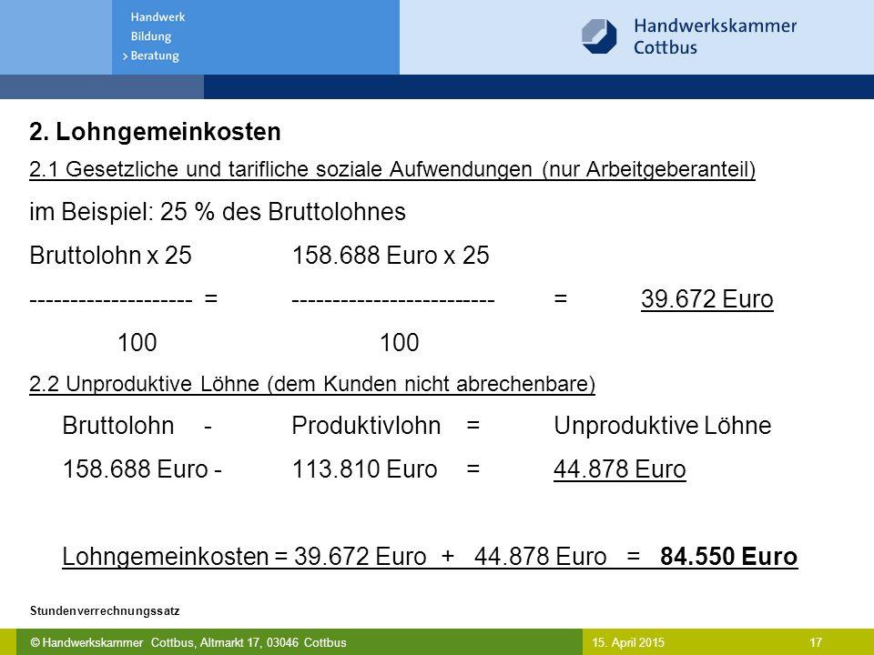 im Beispiel: 25 % des Bruttolohnes Bruttolohn x 25 158.688 Euro x 25